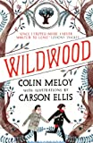 Wildwood: The Wildwood Chronicles, Book I (Wildwood Trilogy) von Colin Meloy