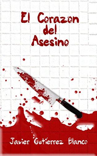 El Corazón del Asesino por Javier Gutiérrez Blanco
