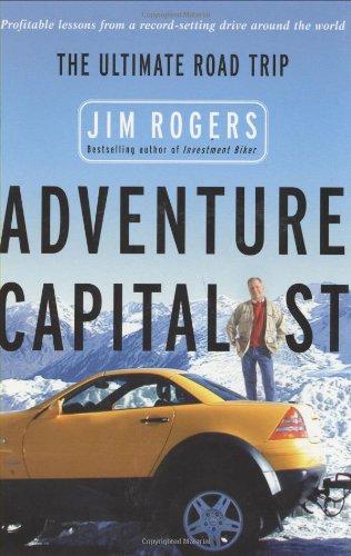 Adventure Capitalist: The Ultimate Road Trip por Jim Rogers