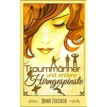 Traummänner und andere Hirngespinste: (Liebesroman)