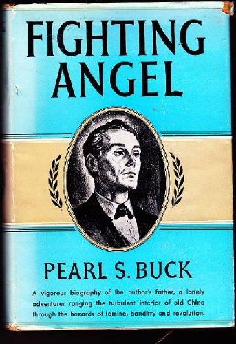 Fighting angel; portrait of a soul, by Pearl S. Buck
