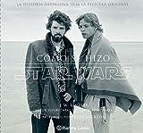 Cómo se hizo Star Wars Una nueva Esperanza: La historia definitiva tras la película original