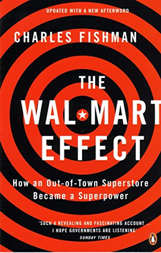 The Wal-Mart Effect: How an Out-of-town Superstore Became a Superpower por Charles Fishman