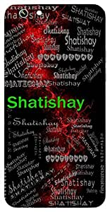 Shatishay (Superior; Best) Name & Sign Printed All over customize & Personalized!! Protective back cover for your Smart Phone : Samsung Galaxy A-3