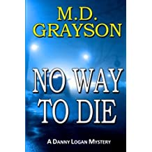 No Way To Die by M.D. Grayson (2012-07-16)