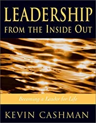 Leadership from the Inside Out by Kevin Cashman (1999-10-01)