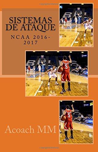 Baloncesto NCAA. Sistemas de ataque.: 2016-2017 por Acoach MM