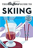 The Bluffer's Guide to Skiing (Bluffer's Guides)