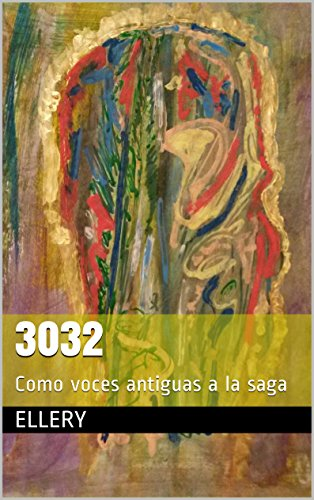 3032: Como voces antiguas a la saga por Ellery