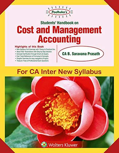 Padhukas Students Handbook On Cost and Management Accounting: CA Inter New Syllabus - for May 2019 Exams