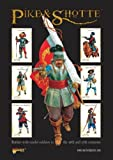 Pike & Shotte: Battles with Model Soldiers in the 16th and 17th Centuries (Main Rule Book)