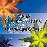 Neue Origami Sterne á la Bascetta /New Origami Stars a la Bascetta: 3D Sterne aus Papier /3D Stars made of Paper