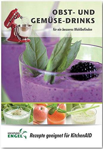 Drinks - Rezepte geeignet für KitchenAid: für ein besseres Wohlbefinden ()