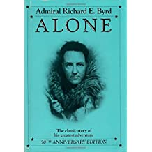 Alone: The Classic Polar Adventure: Classic of Polar Solitude and Adventure