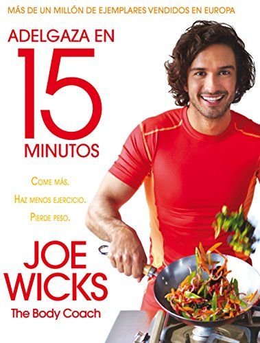 Adelgaza en 15 minutos (No Ficción) por Joe Wicks