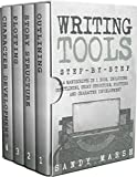 Writing Tools: Step-by-Step | 4 Manuscripts in 1 Book | Essential Writing Prompts, Writing Skills and Writing Tips & Tricks Any Writer Can Learn (Writing Best Seller 19)