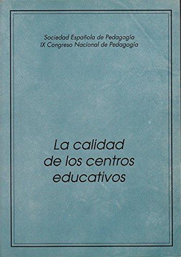 LA CALIDAD DE LOS CENTROS EDUCATIVOS (La teoría pedagógica y el proceso educativo; Definición de niveles educativos y calidad de la educación; Organización escolar e innovaci?