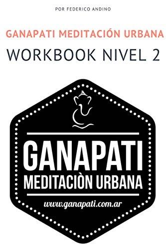 Workbook Nivel 2: Ganapati Meditación Urbana por Federico Andino