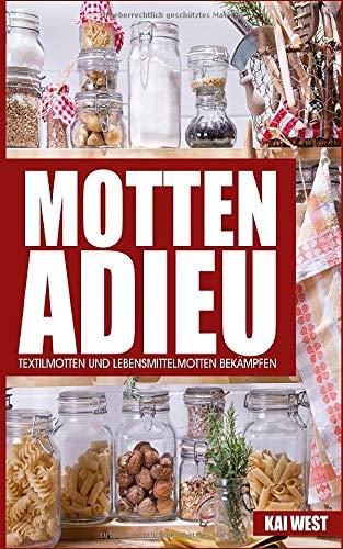 Motten Adieu: Textilmotten und Lebensmittelmotten bekämpfen