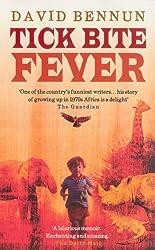 Tick Bite Fever by David Bennun (2004-08-01)