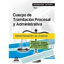 Cuerpo De Tramitación Procesal Y  Administrativa (Promoción Interna) De La Administración De Justicia. Test (Justicia (estatal) (mad))