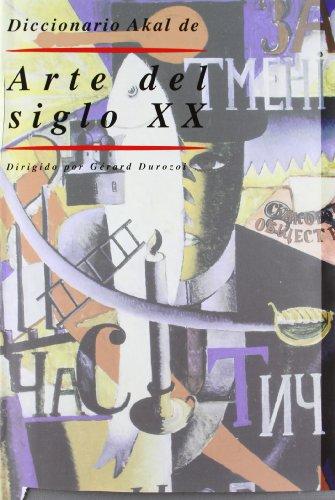 Diccionario Akal de Arte del Siglo XX (Diccionarios) por Gérard Durozoi (dir.)