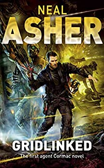 Gridlinked (Agent Cormac Book 1) by [Asher, Neal]