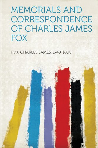 Memorials and Correspondence of Charles James Fox