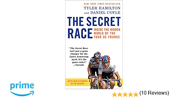 0a51983f4b5296 Amazon.fr - The Secret Race  Inside the Hidden World of the Tour de France  - Tyler Hamilton, Daniel Coyle - Livres