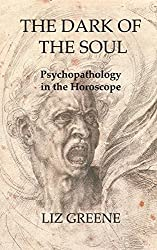 The Dark of the Soul: Psychopathology in the Horoscope (English Edition)