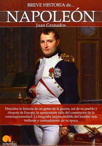 Breve historia de Napoleón por Juan Antonio Granados Loureda