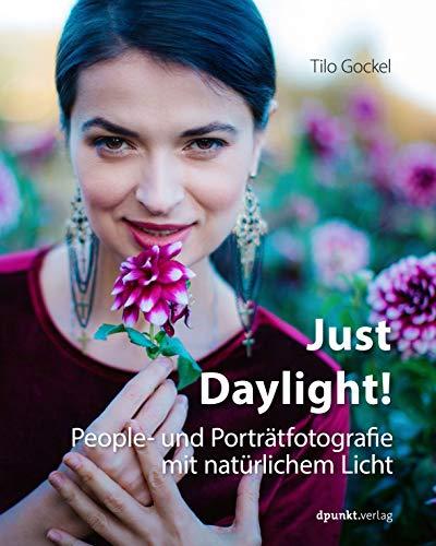 Just Daylight!: People- und Porträtfotografie mit natürlichem Licht