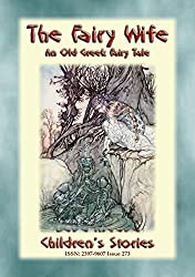 THE FAIRY WIFE - A Greek Childrens Fairy Tale: Baba Indaba Childrens Stories - Issue 273