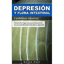 DEPRESIÓN Y FLORA INTESTINAL: DEPRESIÓN Y UNA MALA FLORA INTESTINAL - CANDIDIASIS INTESTINAL