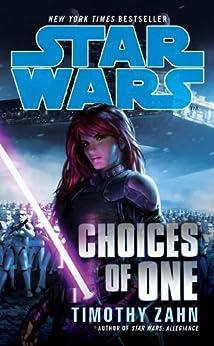 Star Wars: Choices of One par [Zahn, Timothy]