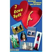 I love Sylt: Notizbuch für Sylt-Freunde/Notebook for Sylt-Friends