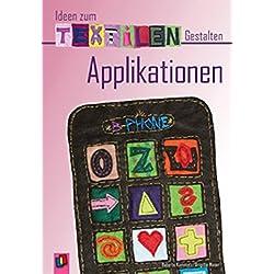 Applikationen (Ideen zum Textilen Gestalten)