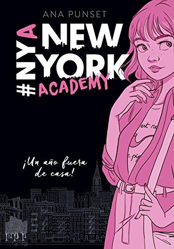 ¡Un año fuera de casa! (Serie New York Academy 1) por Ana Punset