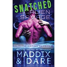 Snatched by the Alien Savage: A SciFi Alien Romance: Volume 2 (Galactic Mating Season) by Marina Maddix (2016-05-22)