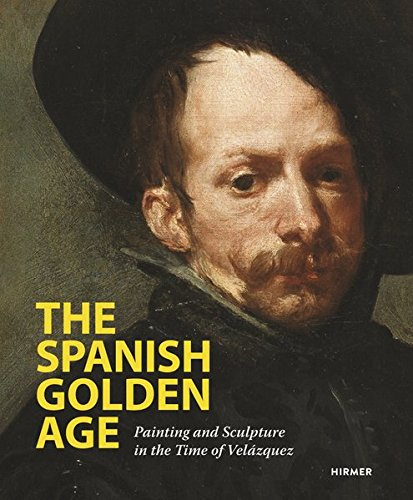 The Spanish Golden Age: Painting and Sculpture in the Time of Velázquez por Roger Diederen