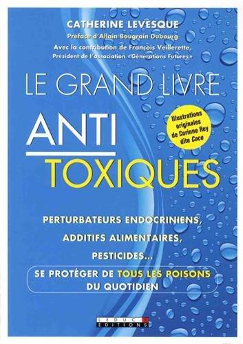 le-grand-livre-antitoxique-perturbateurs-endocriniens-additifs-alimentaires-pesticides-se-proteger-d