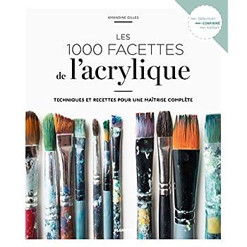 Les 1 000 facettes de l'acrylique