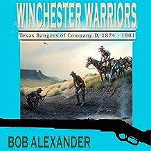 Winchester Warriors: Texas Rangers of Company D, 1874-1901