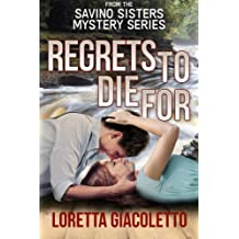 Regrets To Die For: From The Savino Sisters Mystery Series (Volume 2) by Loretta Giacoletto (2016-05-26)