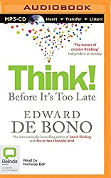 Think! Before It's Too Late by Edward De Bono (2015-12-06)