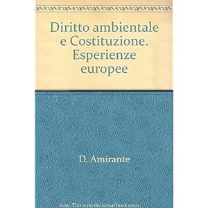 Diritto ambientale e Costituzione. Esperienze euro