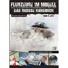 Flugzeuge im Modell - Teil 2: Jets