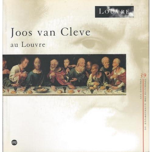 Joos van Cleve au Louvre : [exposition, Paris, Musée du Louvre, Pavillon de Flore, 14 février-27 mai 1991]