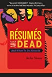 Résumés Are Dead and What to Do About It...