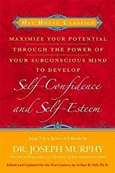 Maximize Your Potential Through the Power of Your Subconscious Mind to Develop Self-Confidence and Self-Esteem: Book 3 (Hay House Classics) (Bk. 3) by Dr. Joseph Murphy (2008-02-01)